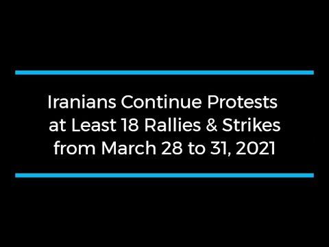 Iranians Continue Protests; at Least 18 Rallies and Strikes from March 28 to 31