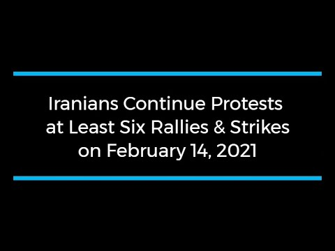Iranians Continue Protests; at Least Six Rallies and Strikes on February 14