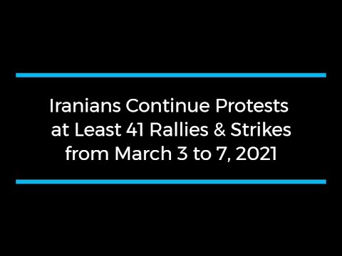 Iranians Continue Protests; at Least 41 Rallies and Strikes from March 3 to 7