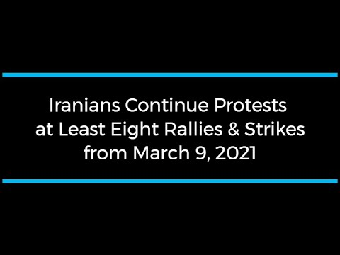 Iranians Continue Protests; at Least Eight Rallies and Strikes on March 9