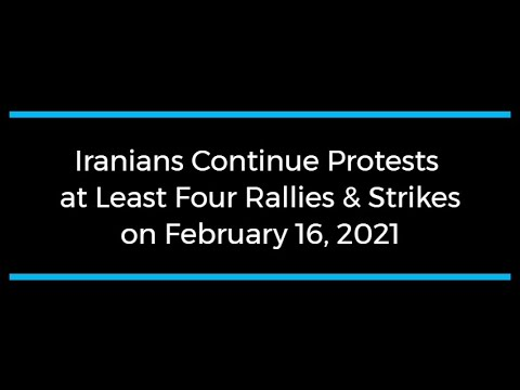 Iranians Continue Protests; at Least Four Rallies and Strikes on February 16