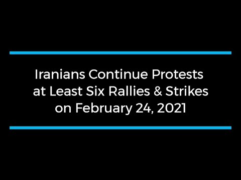 Iranians Continue Protests; at Least Six Rallies and Strikes on February 24