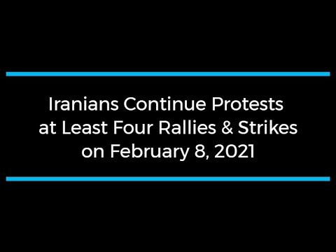 Iranians Continue Protests; at Least Four Rallies and Strikes on February 8