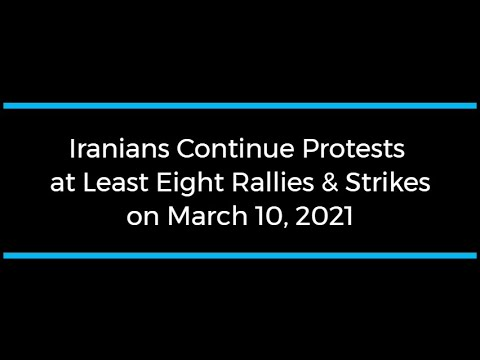 Iranians Continue Protests; at Least Eight Rallies and Strikes on March 10