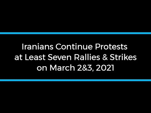 Iranians Continue Protests; at Least Seven Rallies and Strikes on March 2 and 3