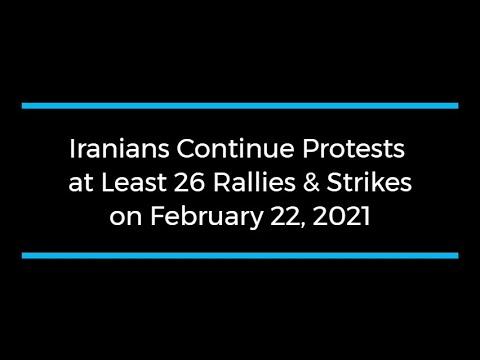Iranians Continue Protests; at Least 26 Rallies and Strikes on February 21