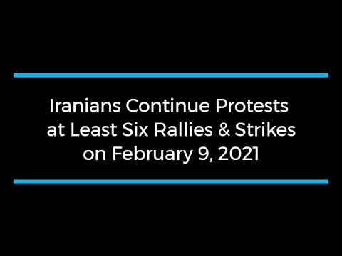 Iranians Continue Protests; at Least Six Rallies and Strikes on February 9
