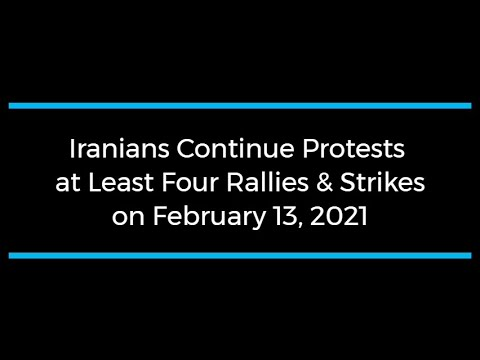 Iranians Continue Protests; at Least Four Rallies and Strikes on February 13