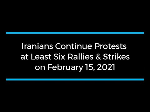 Iranians Continue Protests; at Least Six Rallies and Strikes on February 15