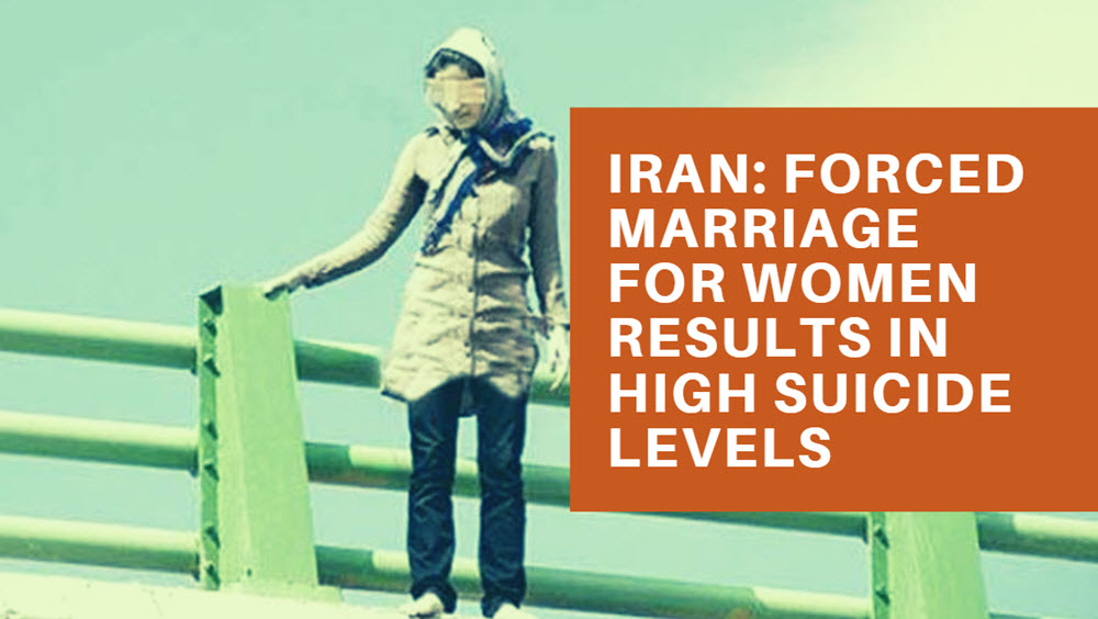 Iran: Forced Marriage for Women Results in High Suicide Levels