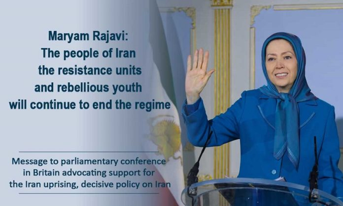 Message to parliamentary conference in Britain advocating support for the Iran uprising, decisive policy on Iran...
