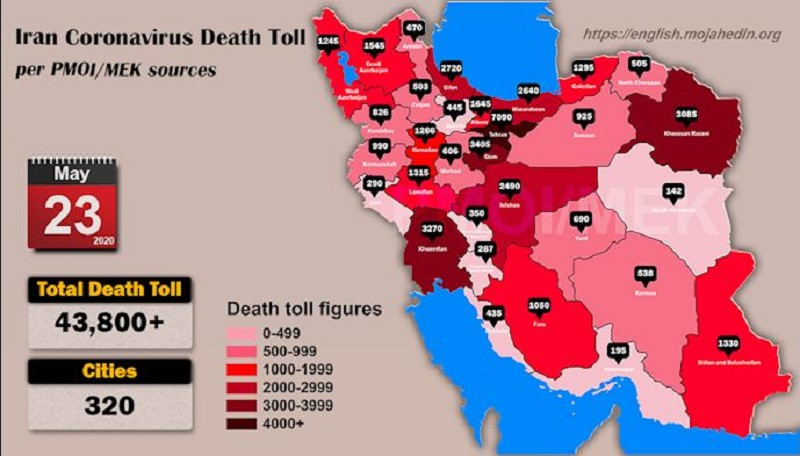 Iranian opposition group PMOI/MEK announced as of May 23, more than 43,800 citizens have died of the coronavirus in 320 cities across all of Iran's 31 provinces