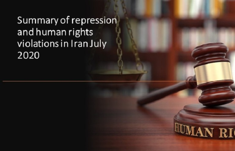 Summary of Repression and Human Rights Violations in Iran – July 2020